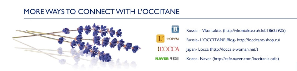 M ore Ways to Connect with L'OCCITANE