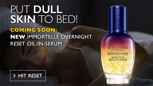 Coming Soon: NEW Immortelle Overnight Reset Oil-In-Serum. HIT RESET.
