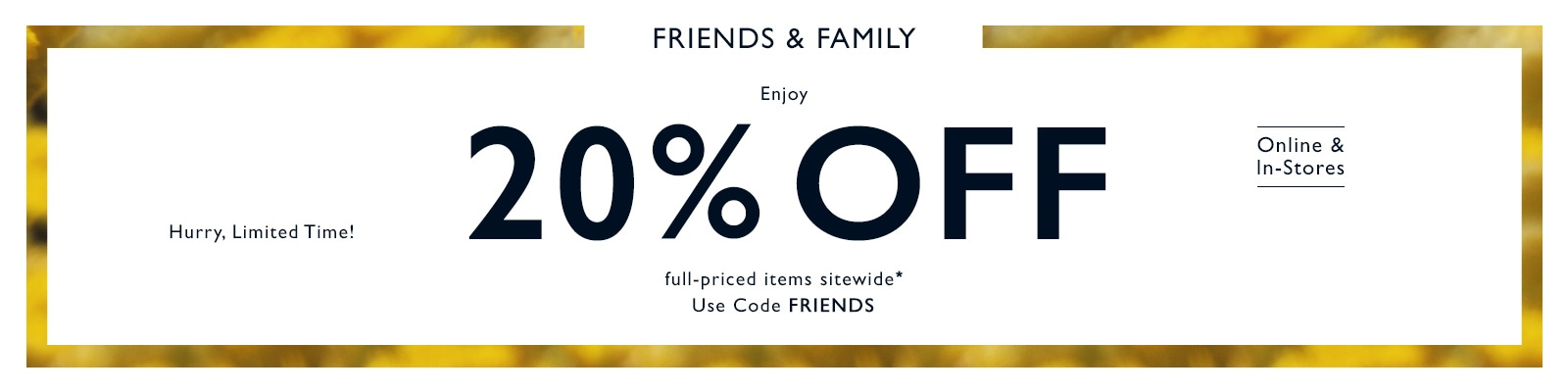 Use code FRIENDS
