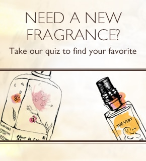 NEED A NEW FRAGRANCE ? Take our quiz to find your favorite.
