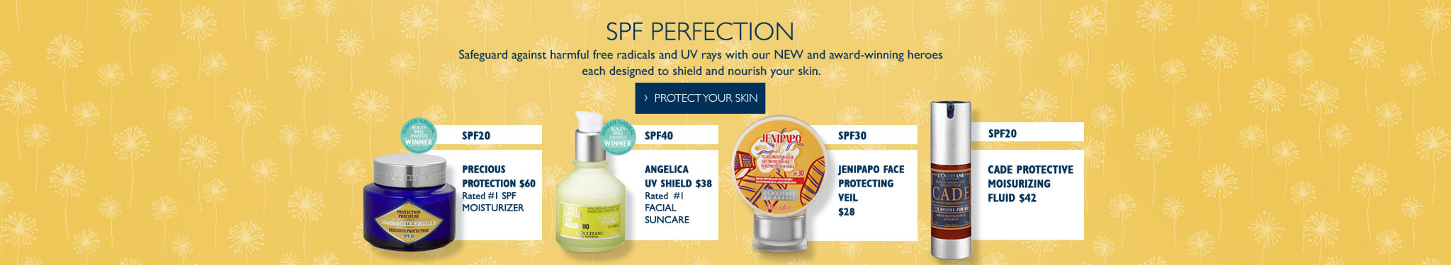 SPF Protection! Safeguard against harmful free radicals and UV rays with our NEW and award-winning heroes each designed to shield and nourish your skin