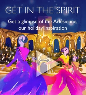 Get in the spirit.  Get a glimpse of the Arlesienne, our holiday inspiration