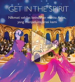Get in the spirit. Nikmati sekilas keindahan wanita Arles yang menjadi inspirasi kami