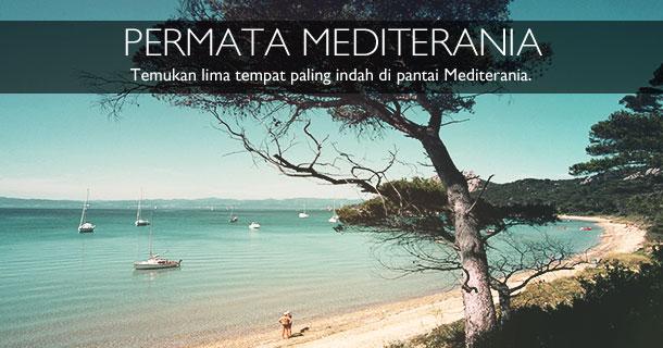 Temukan lima tempat terindah di Mediterania