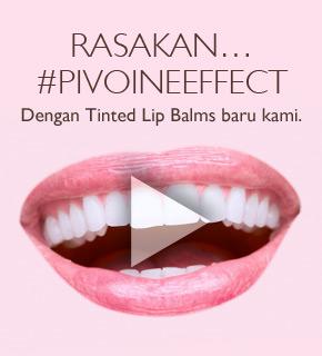 Rasakan #PIVOINEEFFECT dengan Tinted Lip Balms baru kami.