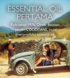 Essential oil pertama. Pada tahun 1976, Olivier Baussan, pendiri L'OCCITANE, mulai memproduksi essential oil.