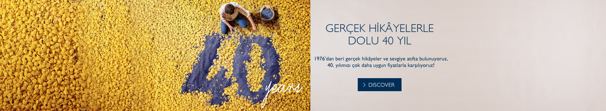 Countless passions  around true beauty, inspired by nature. We welcome you with European prices in our 40th year.