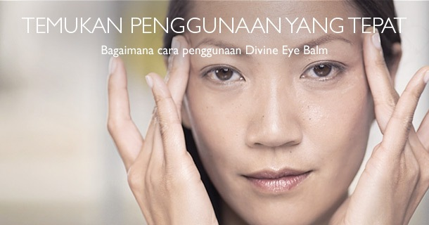 Cara Penggunaan Divine Eye Balm