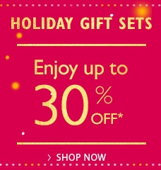 Enjoy up to 30% off our Holiday Gift Sets