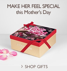 MAKE HER FEEL SPECIAL THIS MOTHER'S DAY >