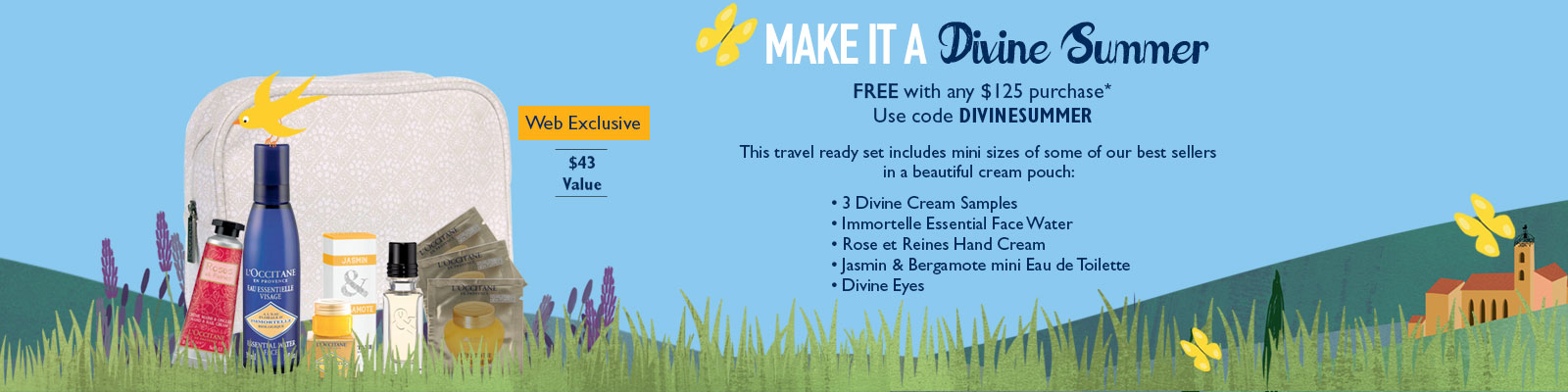 Make it a Divine Summer.  Free with any $125 purchase.  Use code DIVINESUMMER