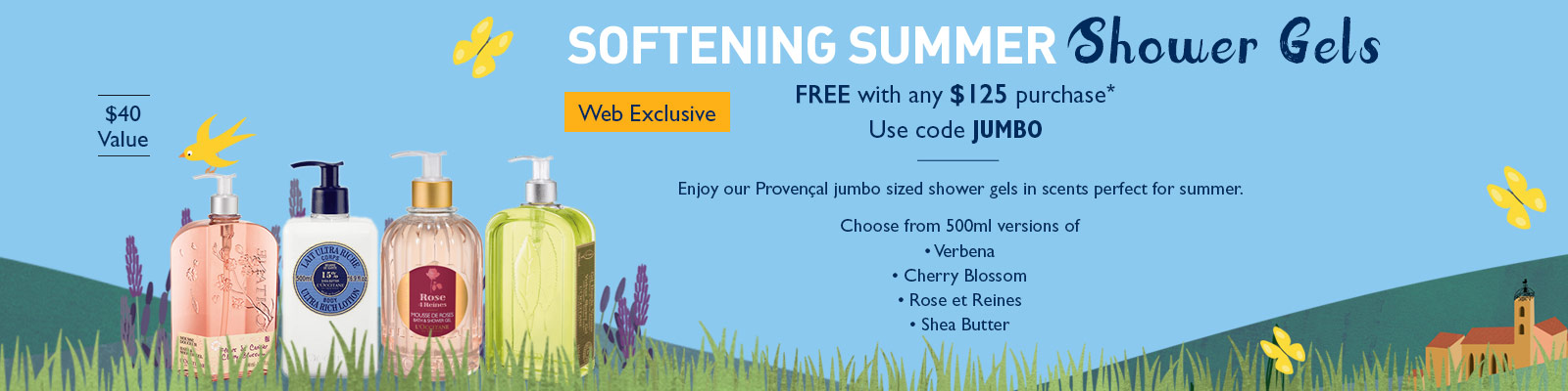 Softening Summer Shower Gels Free with any $125 purchase.  Use code JUMBO