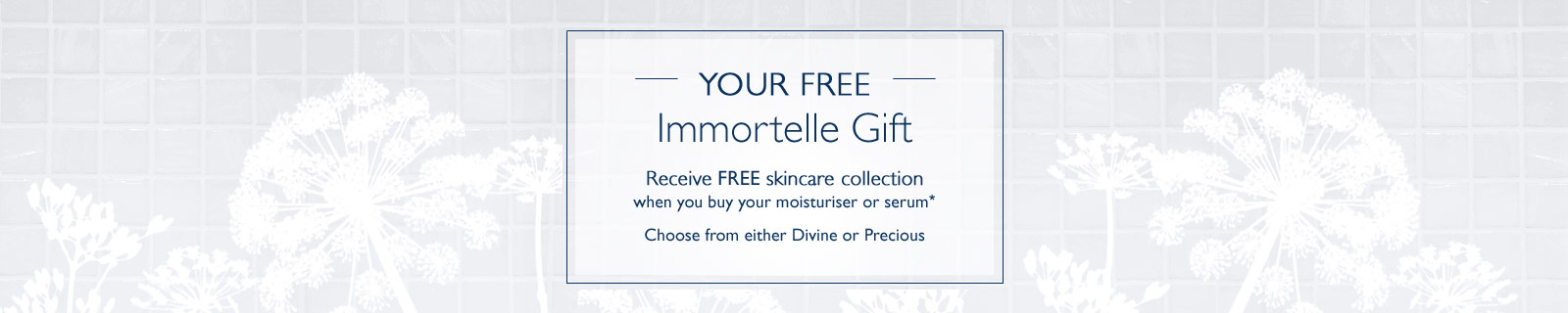 Your Free Immortelle Gift