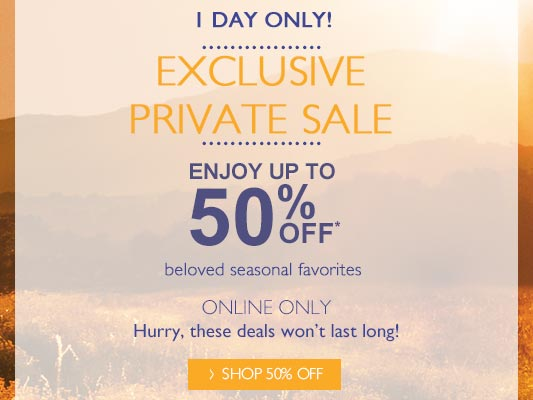 Exclusive Private Sale, Enjoy up to 50% off!