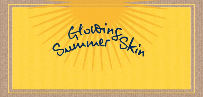 Glowing Summer Skin