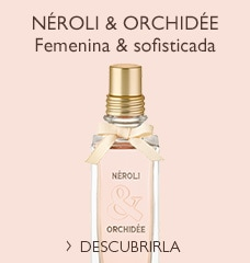 Néroli & Orchidée >