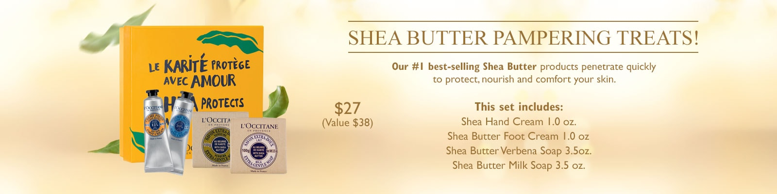 Shea Butter Pampering Treat! Our #1 best-selling Shea Butter products penetrate quickly to protect, nourish and comfort your skin.