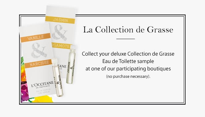Collect your deluxe Collection de Grasse Eau de Toilette sample at one of our participating boutiques