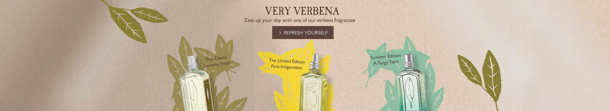 Very Verbena. Zest up your day with one of our verbena fragrances.