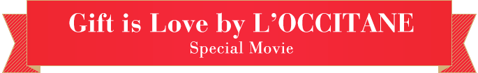 Gift is Love by L'occitane Special Movie